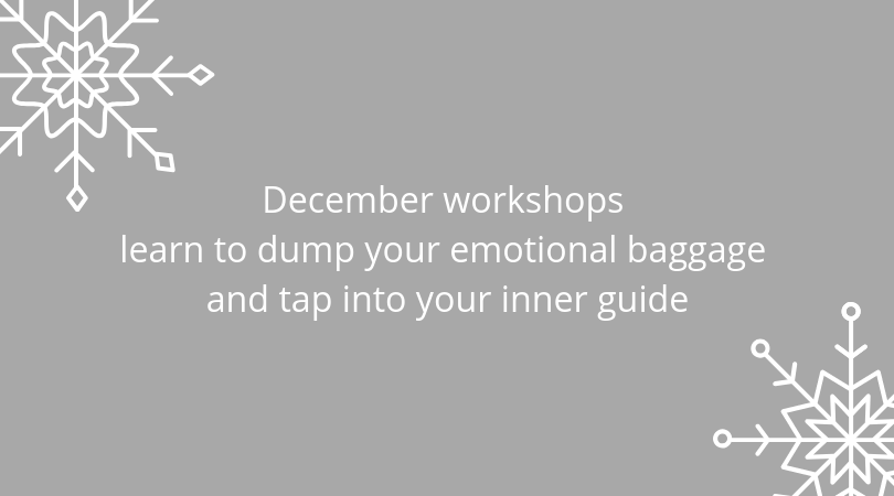 December workshops learn to dump your emotional baggage and tap into your inner guide
